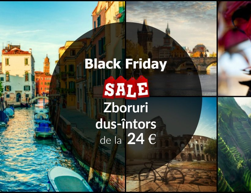 BLACK FRIDAY Turism 2018 ⇒ Oferte bilete de avion, city break-uri și vacanțe ieftine